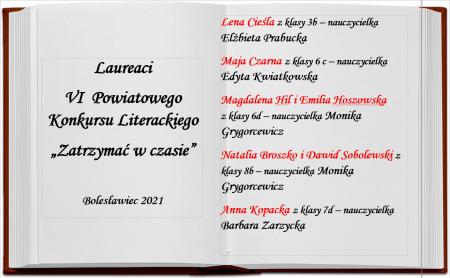"""Laureaci VI  Powiatowego Konkursu Literackiego """"Zatrzymać w czasie"""""""