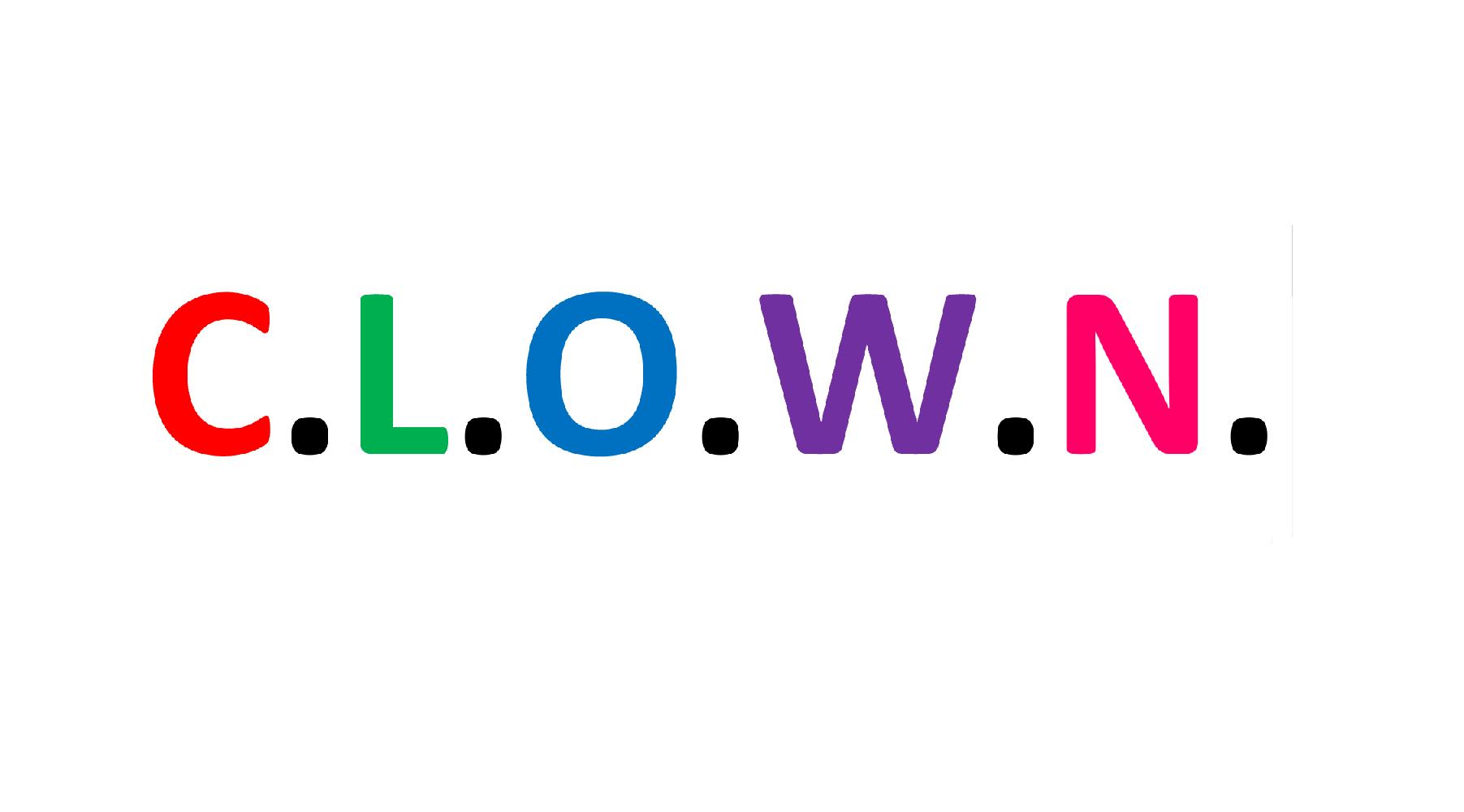 C.L.O.W.N.